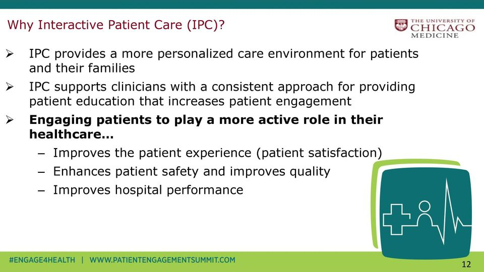 with a consistent approach for providing patient education that increases patient engagement Engaging