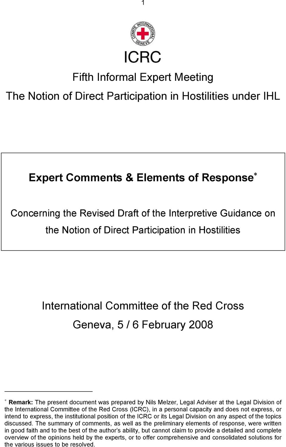 Division of the International Committee of the Red Cross (ICRC), in a personal capacity and does not express, or intend to express, the institutional position of the ICRC or its Legal Division on any