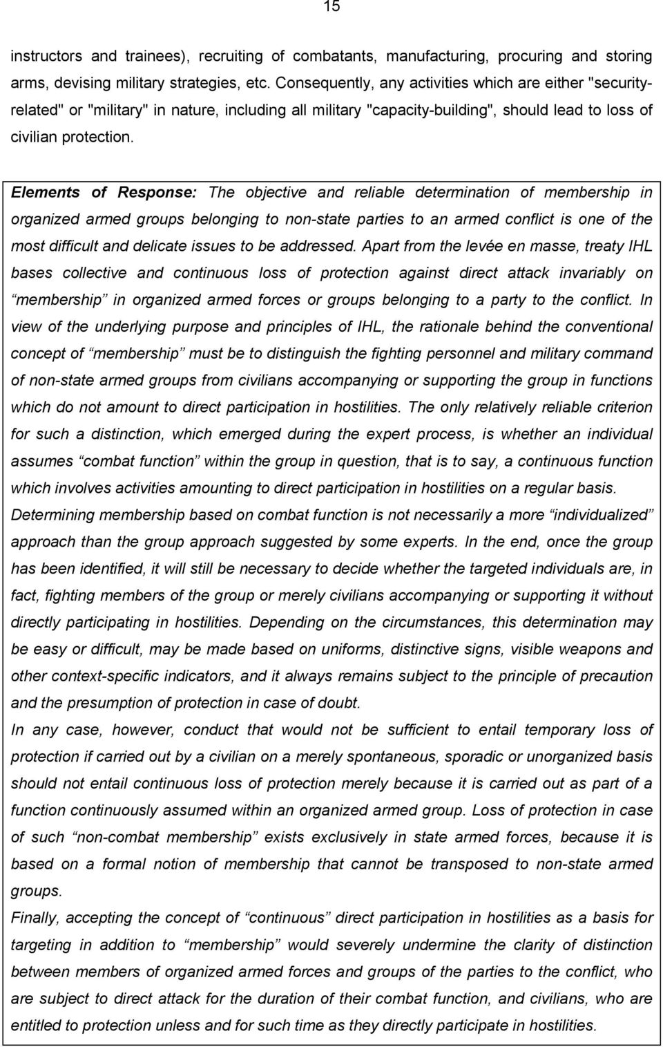 Elements of Response: The objective and reliable determination of membership in organized armed groups belonging to non-state parties to an armed conflict is one of the most difficult and delicate