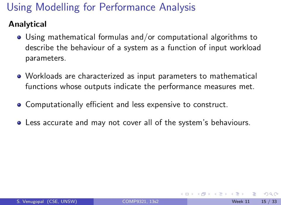 Workloads are characterized as input parameters to mathematical functions whose outputs indicate the performance measures