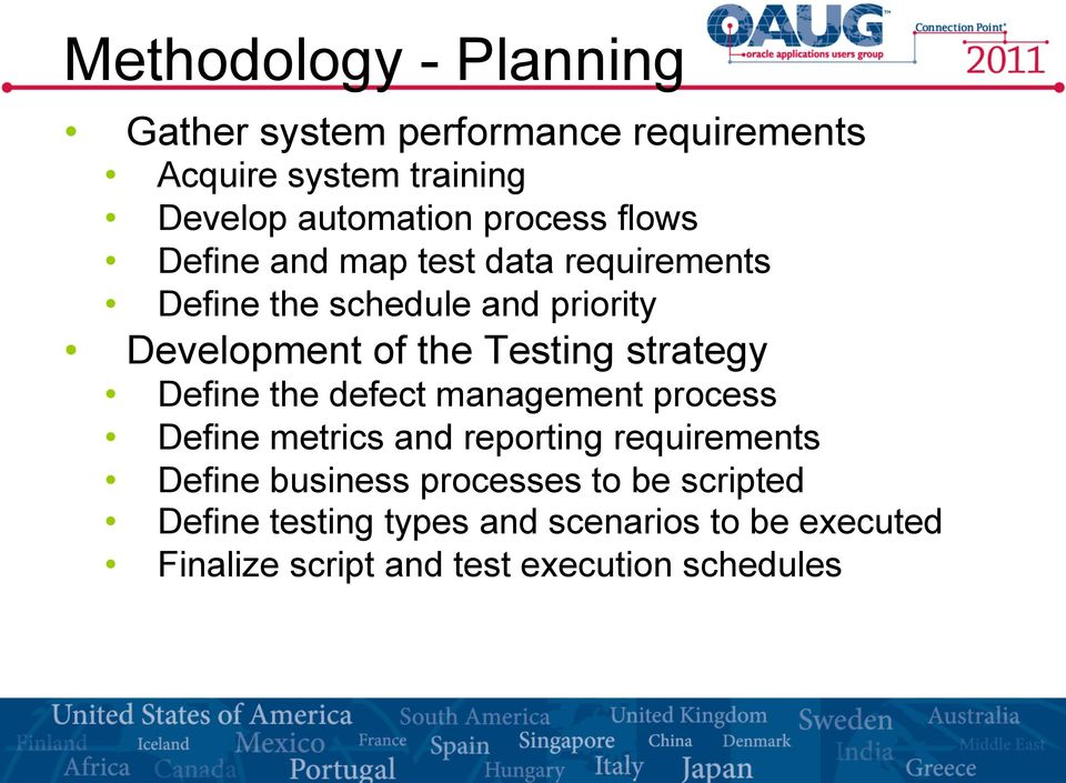 Testing strategy Define the defect management process Define metrics and reporting requirements Define