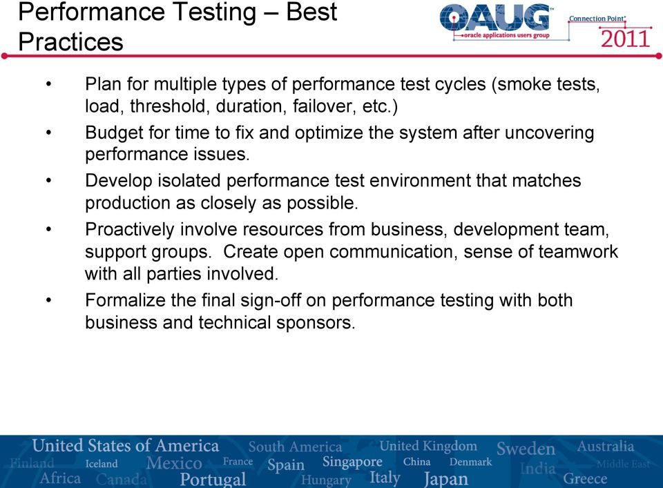 Develop isolated performance test environment that matches production as closely as possible.