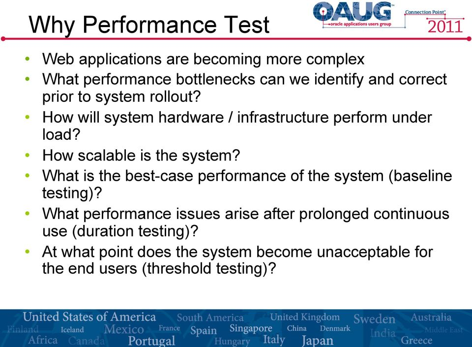 How scalable is the system? What is the best-case performance of the system (baseline testing)?
