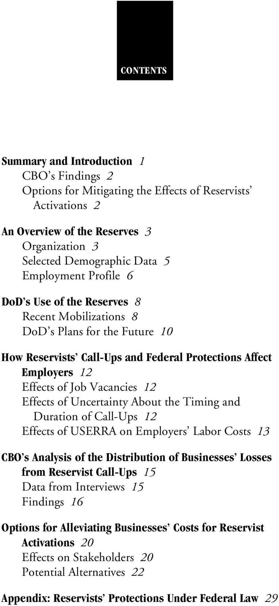 Effects of Uncertainty About the Timing and Duration of Call-Ups 12 Effects of USERRA on Employers Labor Costs 13 CBO s Analysis of the Distribution of Businesses Losses from Reservist Call-Ups 15