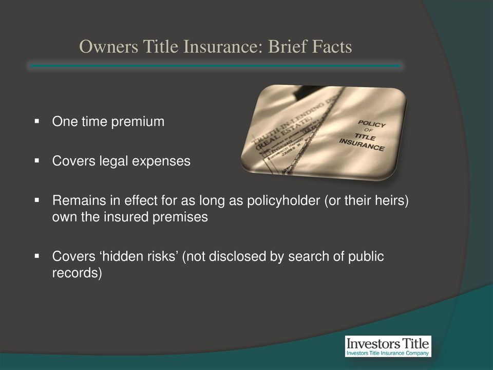 policyholder (or their heirs) own the insured premises