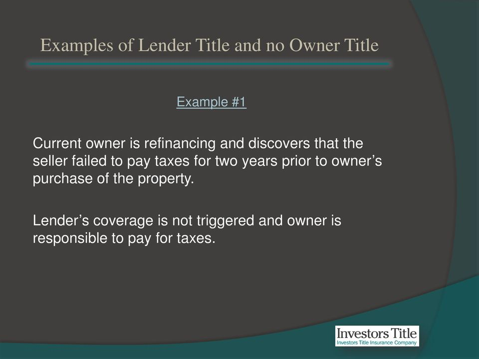 taxes for two years prior to owner s purchase of the property.