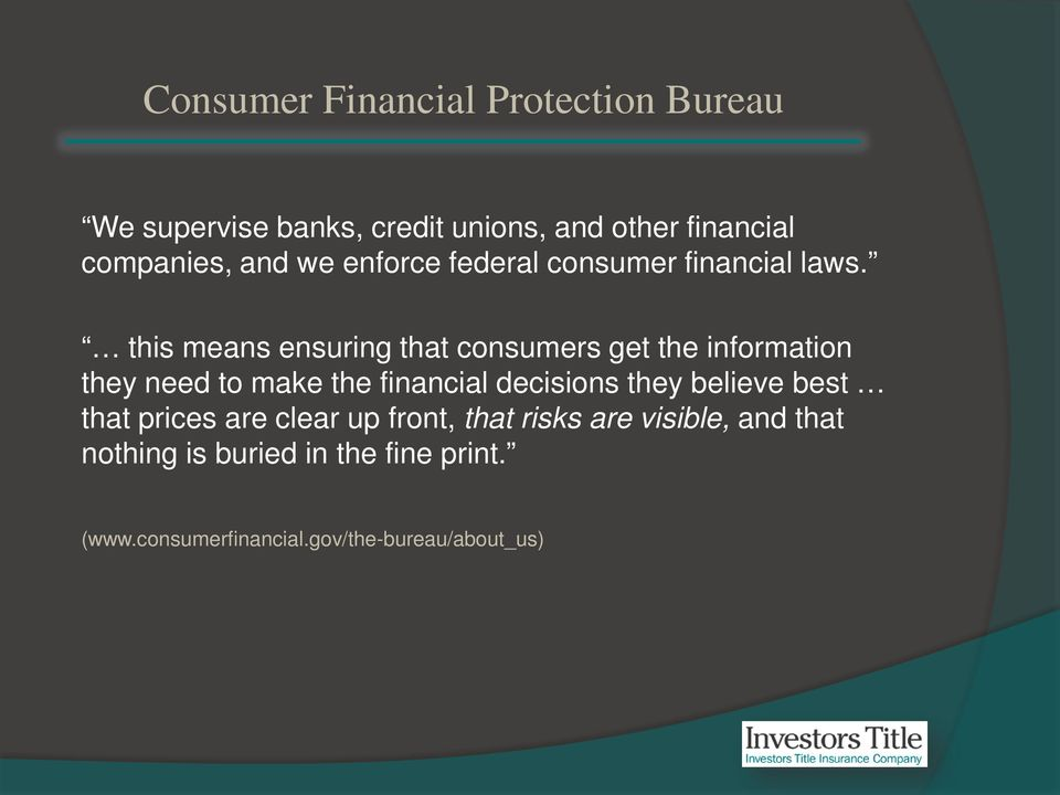 this means ensuring that consumers get the information they need to make the financial decisions they