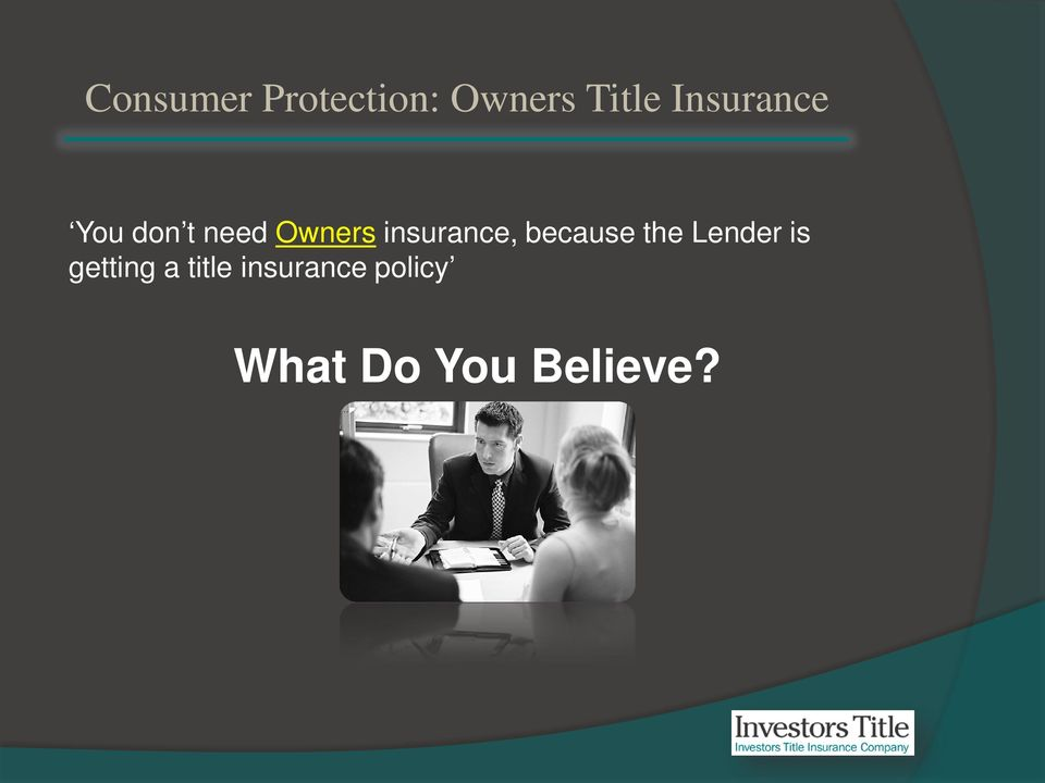 insurance, because the Lender is