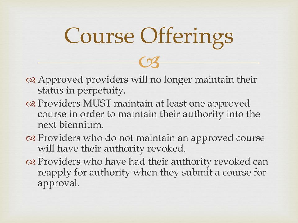 next biennium. Providers who do not maintain an approved course will have their authority revoked.