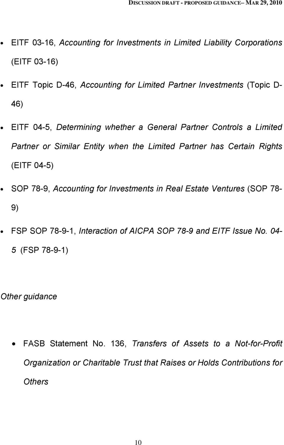 SOP 78-9, Accounting for Investments in Real Estate Ventures (SOP 78-9) FSP SOP 78-9-1, Interaction of AICPA SOP 78-9 and EITF Issue No.