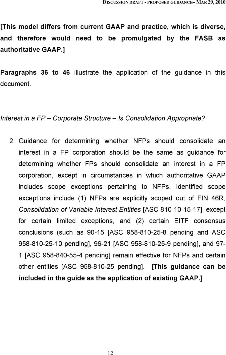 Guidance for determining whether NFPs should consolidate an interest in a FP corporation should be the same as guidance for determining whether FPs should consolidate an interest in a FP corporation,