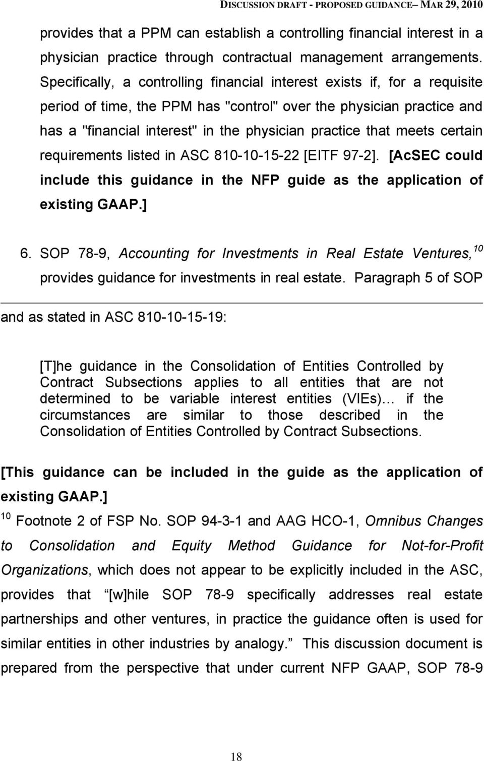 that meets certain requirements listed in ASC 810-10-15-22 [EITF 97-2]. [AcSEC could include this guidance in the NFP guide as the application of existing GAAP.] 6.