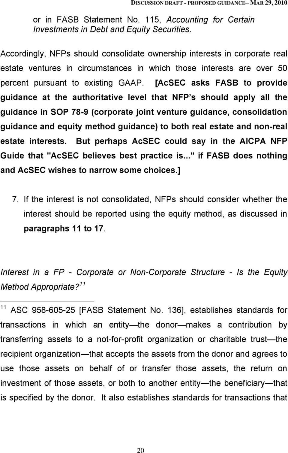 [AcSEC asks FASB to provide guidance at the authoritative level that NFP s should apply all the guidance in SOP 78-9 (corporate joint venture guidance, consolidation guidance and equity method