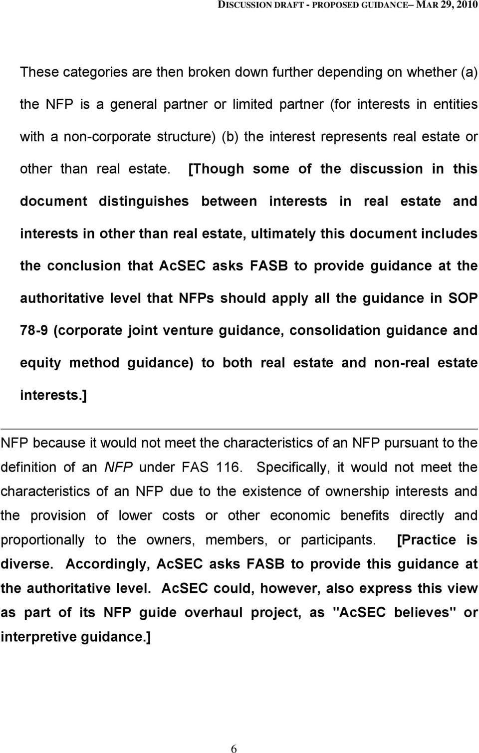 [Though some of the discussion in this document distinguishes between interests in real estate and interests in other than real estate, ultimately this document includes the conclusion that AcSEC
