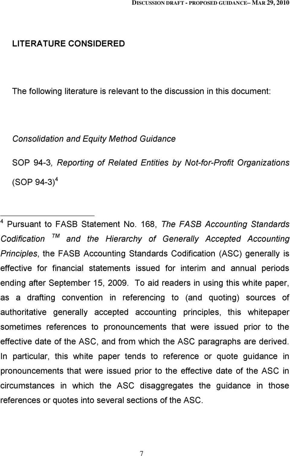 168, The FASB Accounting Standards Codification TM and the Hierarchy of Generally Accepted Accounting Principles, the FASB Accounting Standards Codification (ASC) generally is effective for financial