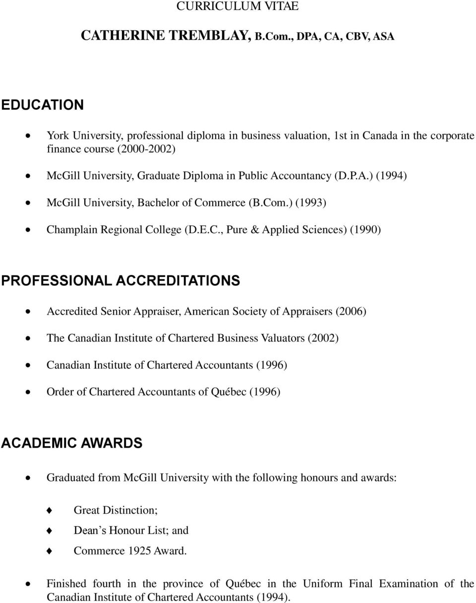 Accountancy (D.P.A.) (1994) McGill University, Bachelor of Co