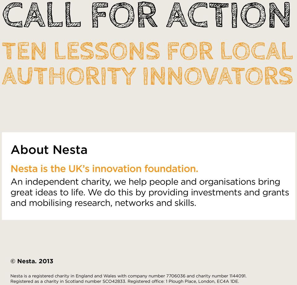 We do this by providing investments and grants and mobilising research, networks and skills. Nesta.