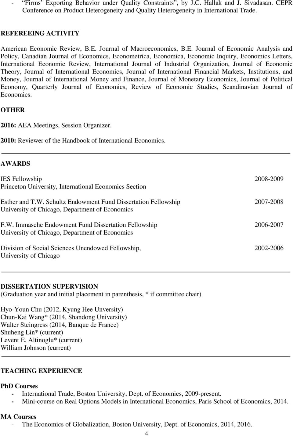 Economics Letters, International Economic Review, International Journal of Industrial Organization, Journal of Economic Theory, Journal of International Economics, Journal of International Financial