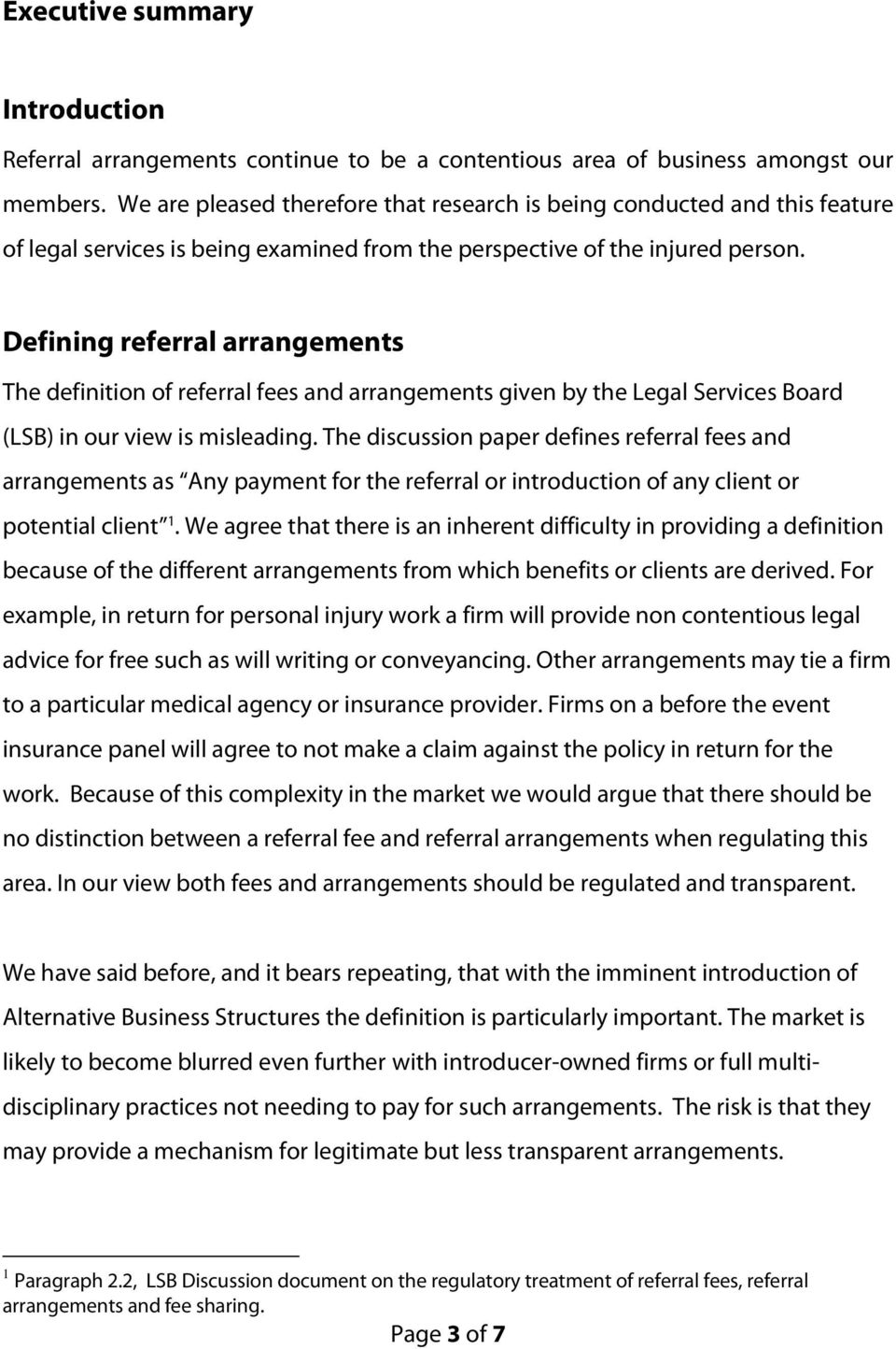 Defining referral arrangements The definition of referral fees and arrangements given by the Legal Services Board (LSB) in our view is misleading.
