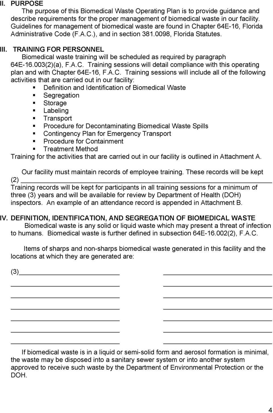 TRAINING FOR PERSONNEL Biomedical waste training will be scheduled as required by paragraph 64E-16.003(2)(a), F.A.C.
