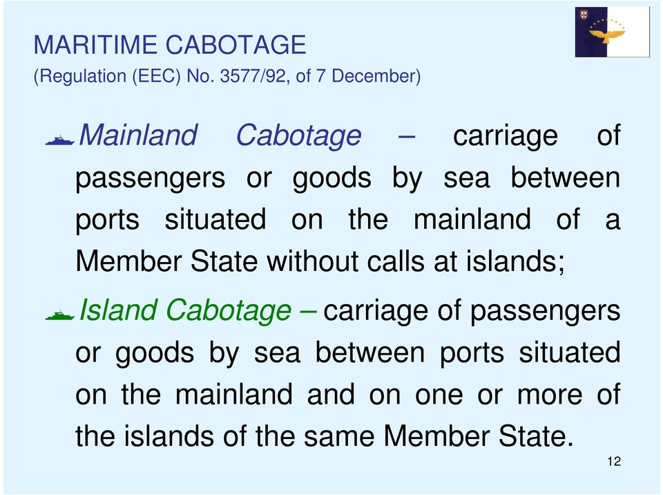 ports situated on the mainland of a Member State without calls at islands; Island