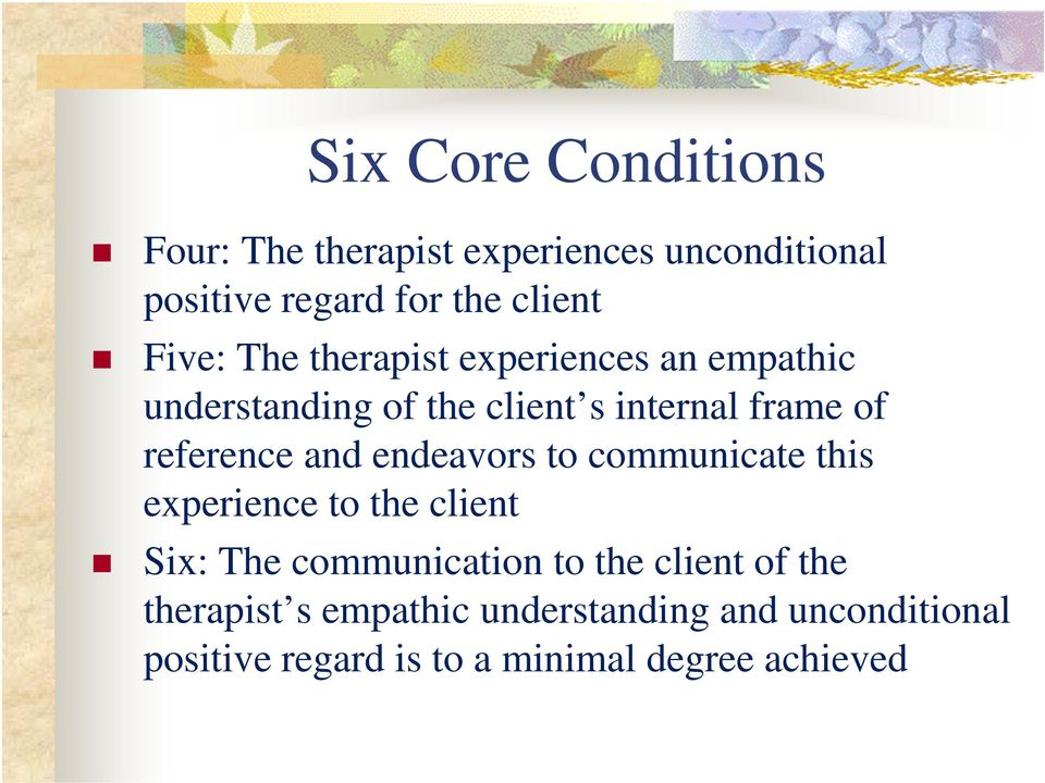 reference and endeavors to communicate this experience to the client Six: The communication to the