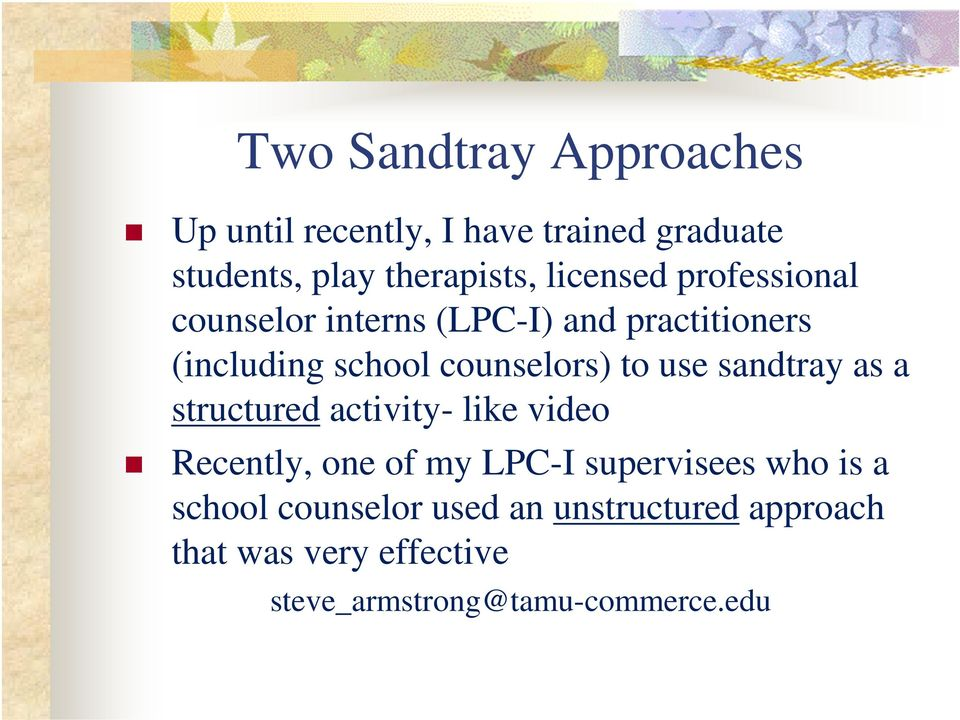 school counselors) to use sandtray as a structured activity- like video Recently, one of