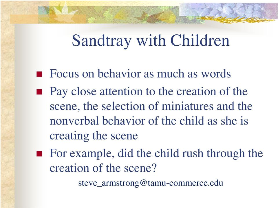and the nonverbal behavior of the child as she is creating the