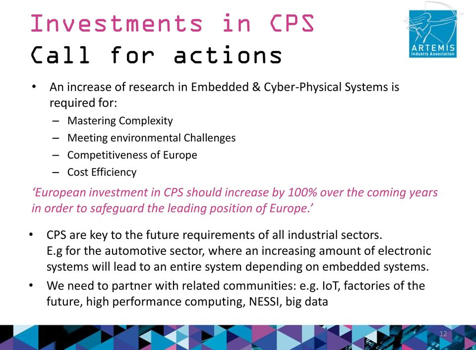 CPS are key to the future requirements of all industrial sectors. E.
