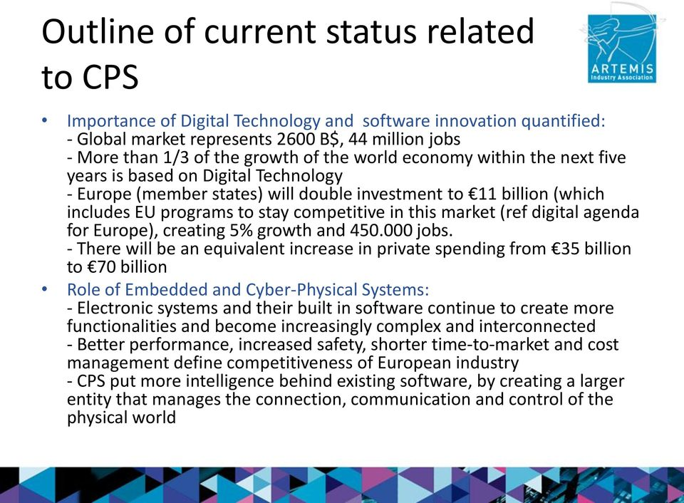 (ref digital agenda for Europe), creating 5% growth and 450.000 jobs.