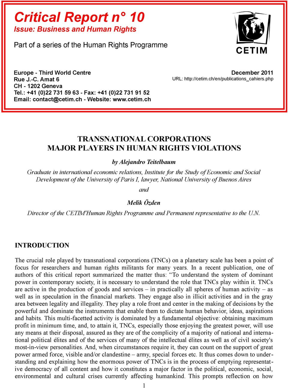 php TRANSNATIONAL CORPORATIONS MAJOR PLAYERS IN HUMAN RIGHTS VIOLATIONS by Alejandro Teitelbaum Graduate in international economic relations, Institute for the Study of Economic and Social
