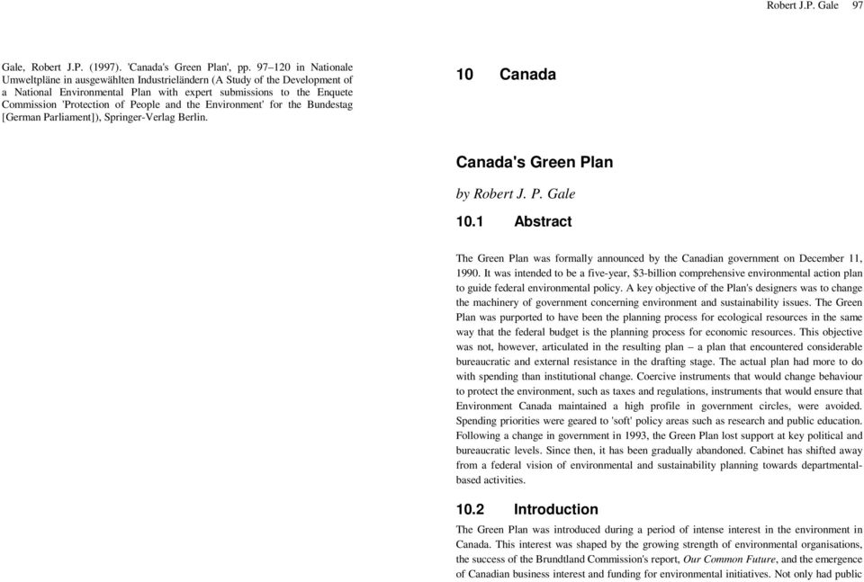 and the Environment' for the Bundestag [German Parliament]), Springer-Verlag Berlin. 10 Canada Canada's Green Plan by Robert J. P. Gale 10.