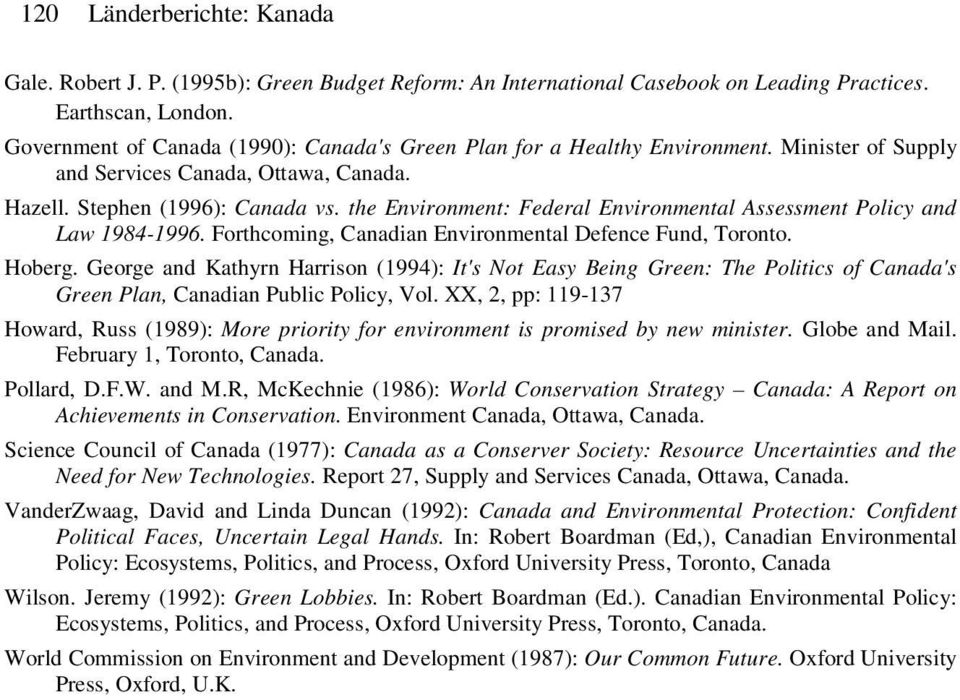 the Environment: Federal Environmental Assessment Policy and Law 1984-1996. Forthcoming, Canadian Environmental Defence Fund, Toronto. Hoberg.