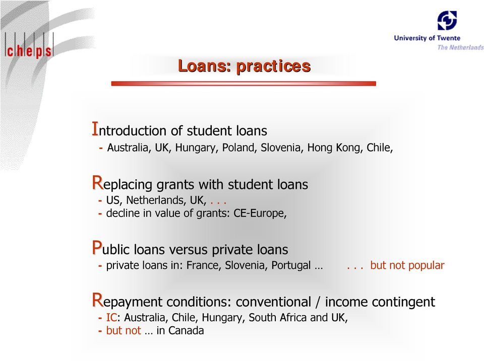 .. - decline in value of grants: CE-Europe, Public loans versus private loans - private loans in: France,