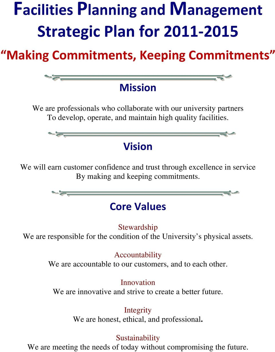Core Values Stewardship We are responsible for the condition of the University s physical assets. Accountability We are accountable to our customers, and to each other.