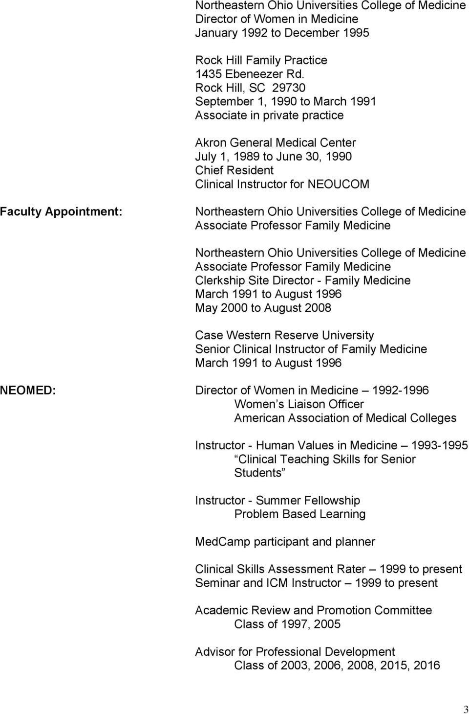 Appointment: Northeastern Ohio Universities College of Medicine Associate Professor Family Medicine Northeastern Ohio Universities College of Medicine Associate Professor Family Medicine Clerkship
