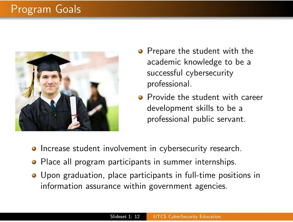 Increase student involvement in cybersecurity research. Place all program participants in summer internships.