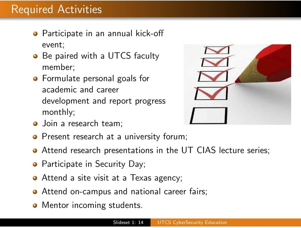 research at a university forum; Attend research presentations in the UT CIAS lecture series; Participate in