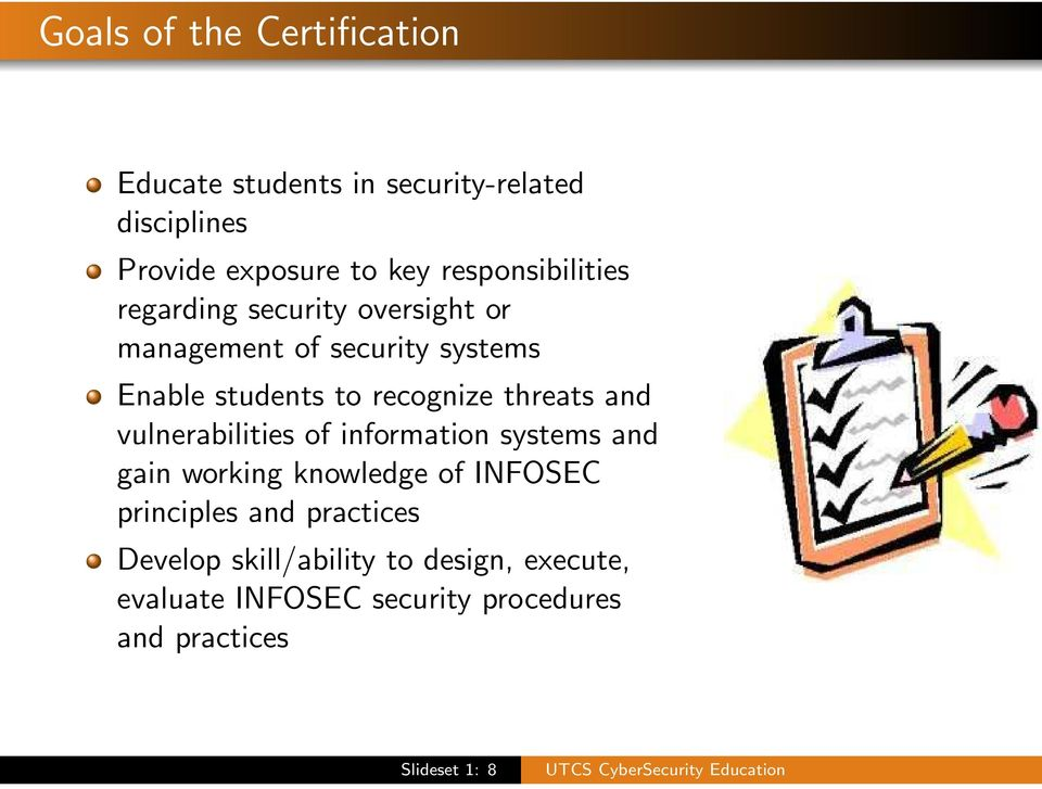 recognize threats and vulnerabilities of information systems and gain working knowledge of INFOSEC
