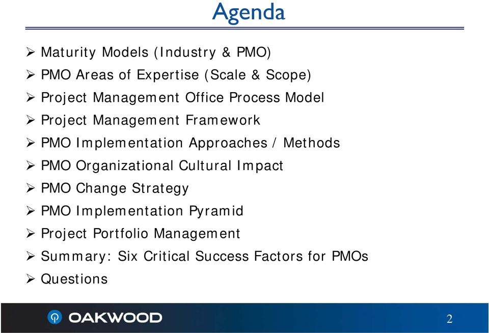 Approaches / Methods PMO Organizational Cultural Impact PMO Change Strategy PMO