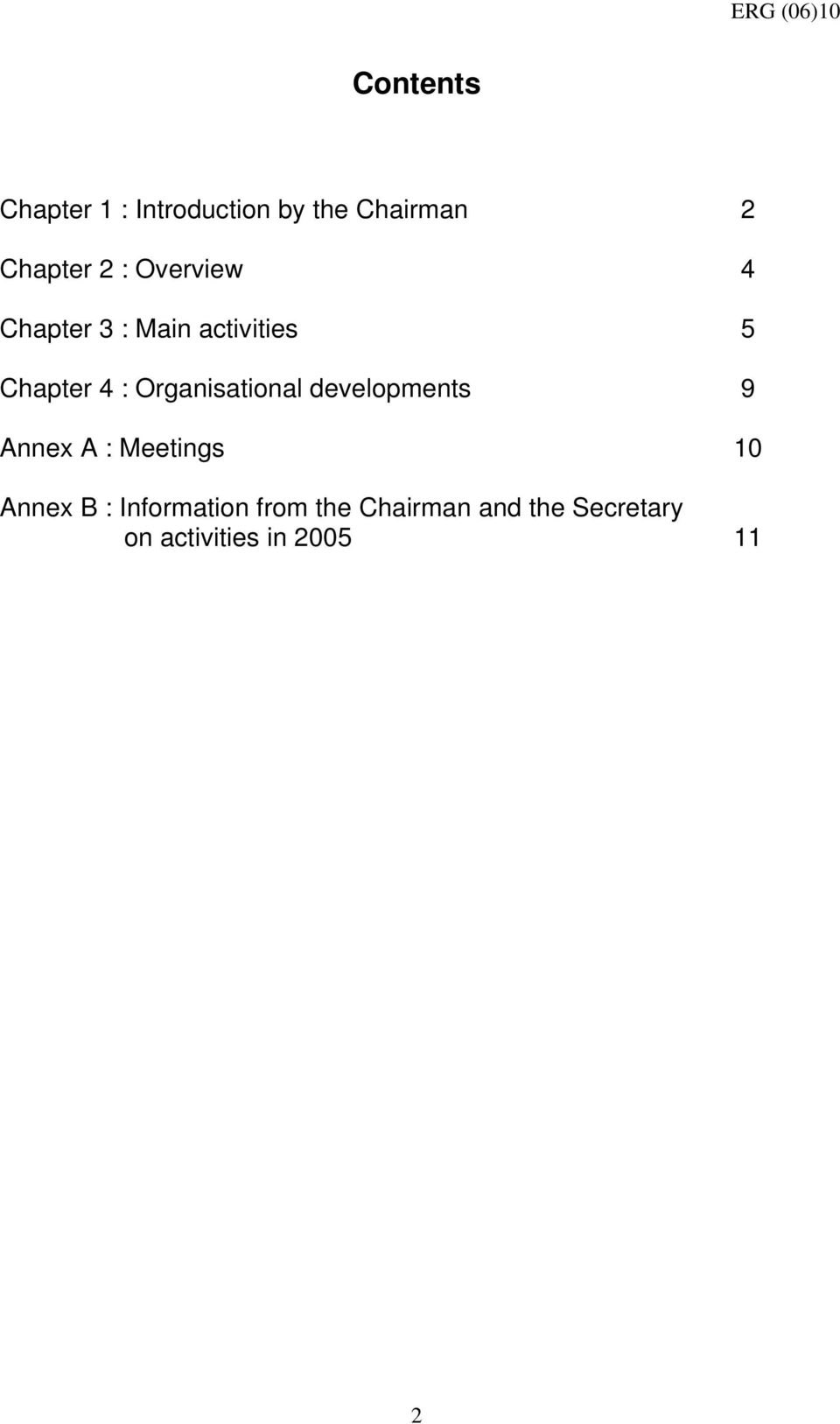 Organisational developments 9 Annex A : Meetings 10 Annex B :