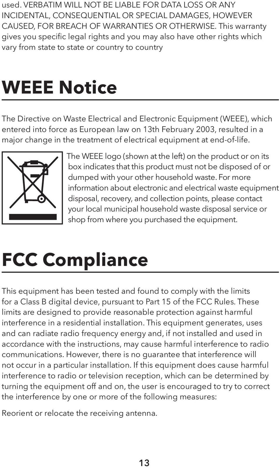 Equipment (WEEE), which entered into force as European law on 13th February 2003, resulted in a major change in the treatment of electrical equipment at end-of-life.