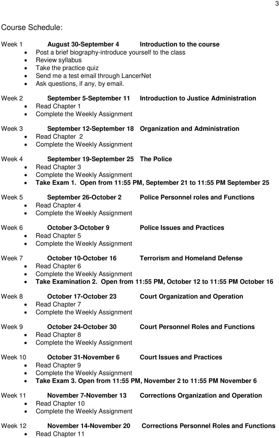 Week 2 September 5-September 11 Introduction to Justice Administration Read Chapter 1 Week 3 September 12-September 18 Organization and Administration Read Chapter 2 Week 4 September 19-September 25
