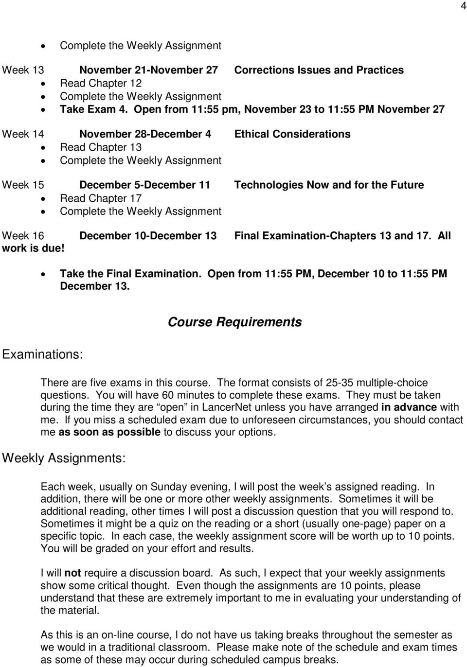 Chapter 17 Week 16 December 10-December 13 Final Examination-Chapters 13 and 17. All work is due! Take the Final Examination. Open from 11:55 PM, December 10 to 11:55 PM December 13.