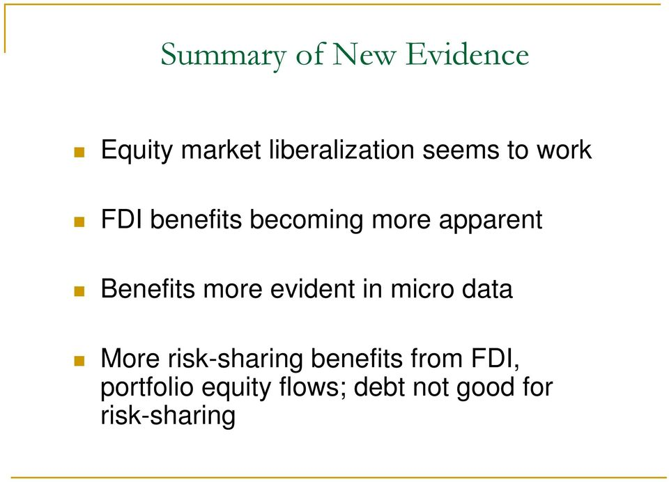 Benefits more evident in micro data More risk-sharing