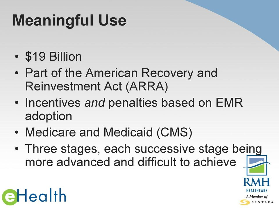 on EMR adoption Medicare and Medicaid (CMS) Three stages,
