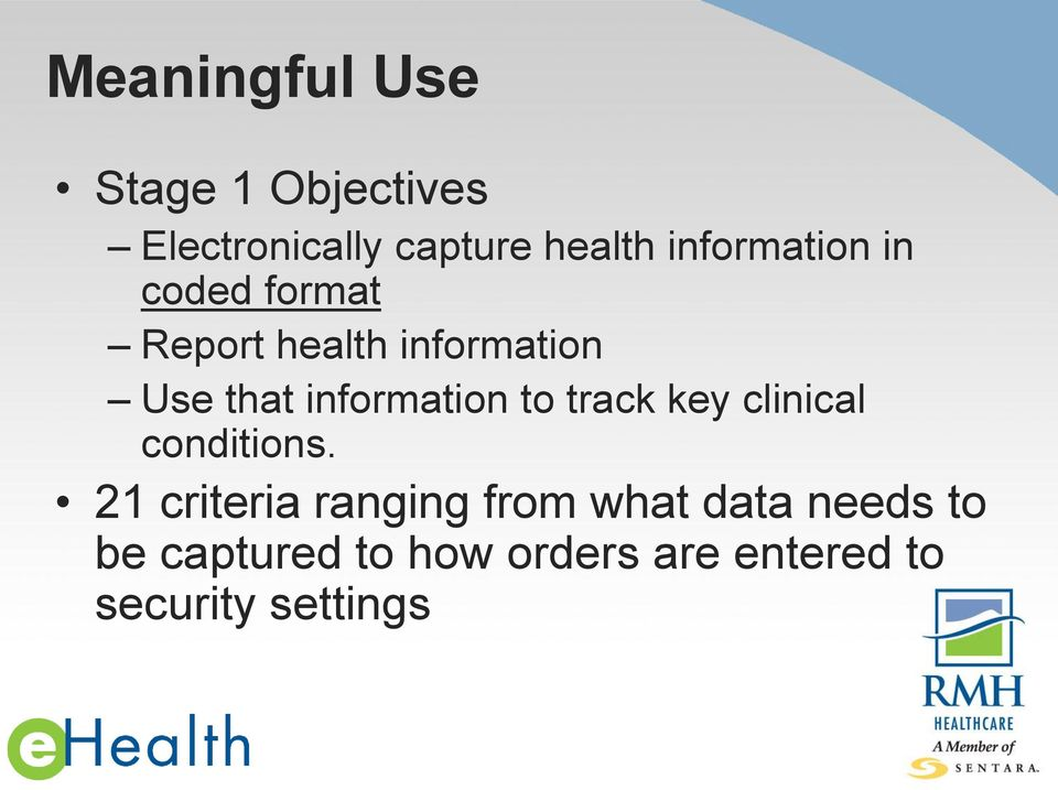 information to track key clinical conditions.