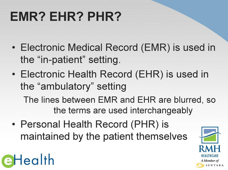 Electronic Health Record (EHR) is used in the ambulatory setting The
