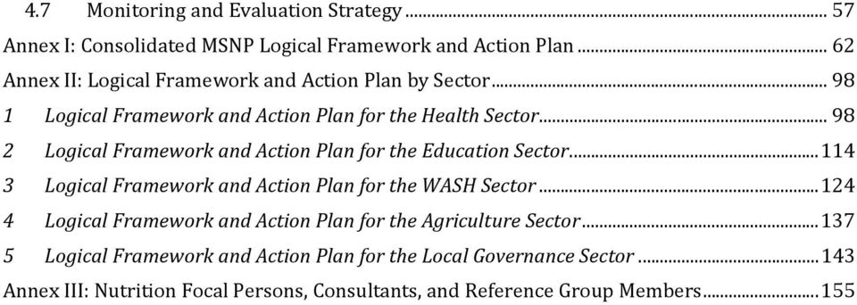 .. 98 2 Logical Framework and Action Plan for the Education Sector... 114 3 Logical Framework and Action Plan for the WASH Sector.