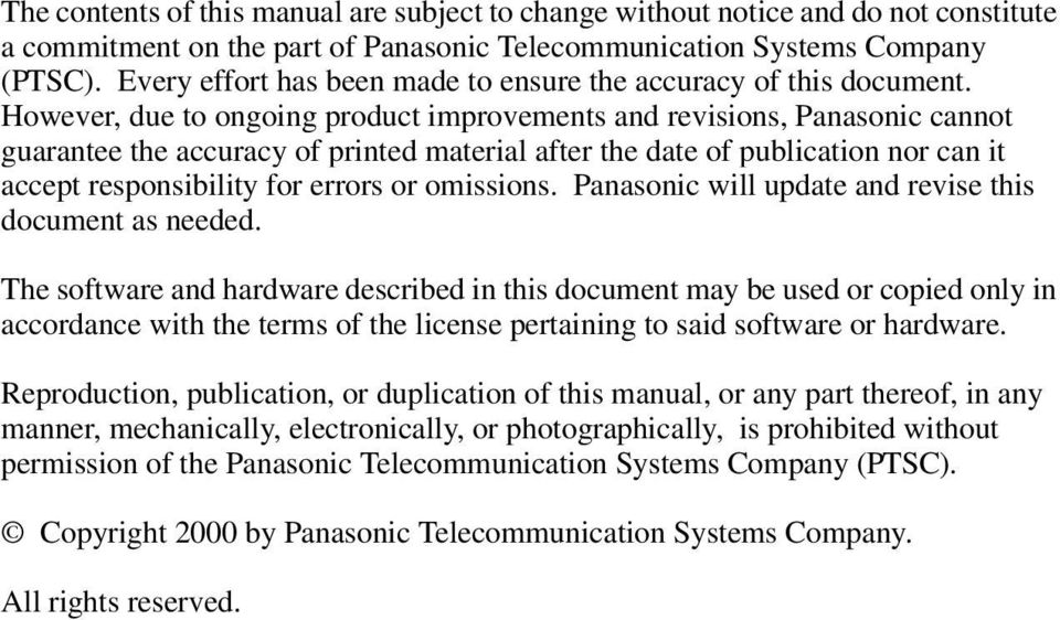 However, due to ongoing product improvements and revisions, Panasonic cannot guarantee the accuracy of printed material after the date of publication nor can it accept responsibility for errors or